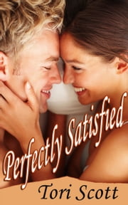 Perfectly Satisfied ebook by Tori Scott