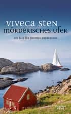 Mörderisches Ufer - Thomas Andreassons achter Fall ebook by Viveca Sten, Dagmar Lendt