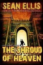 The Shroud of Heaven - Nick Kismet Adventures, #1 ebook by Sean Ellis