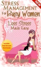 Stress Management for Busy Women ebook by Amanda Mathers