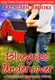 Bluegrass Undercover ebook by Kathleen Brooks
