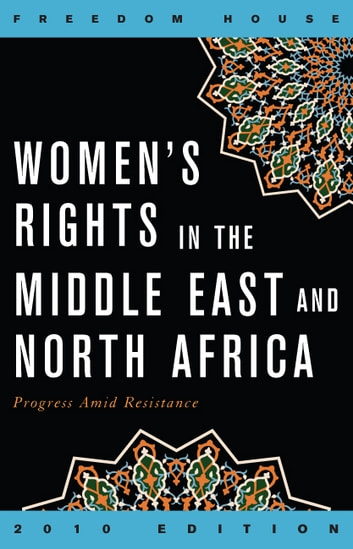 Women's Rights in the Middle East and North Africa - Progress Amid Resistance ebook by