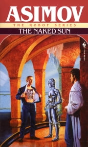 The Naked Sun ebook by Isaac Asimov