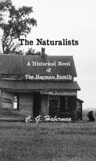 The Naturalists A Historical Novel of the Hayman Family ebook by C. G. Haberman
