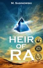 Heir of Ra ebook by M. Sasinowski