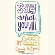 Say What You Will audiobook by Cammie McGovern