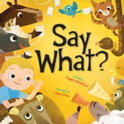 Say What? ebook by Angela DiTerlizzi,Joey Chou