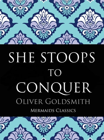 She Stoops To Conquer Ebook By Oliver Goldsmith 1230001156218
