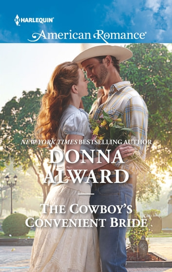 The Cowboy's Convenient Bride ebook by Donna Alward