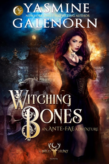 Witching Bones - The Wild Hunt, #8 ebook by Yasmine Galenorn
