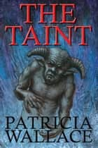 The Taint ebook by Patricia Wallace