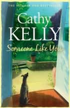 Someone Like You ebook by Cathy Kelly