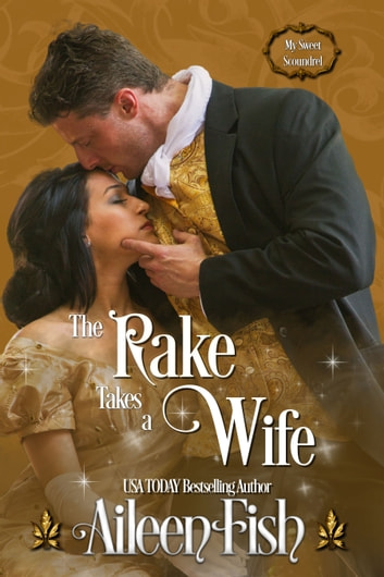 The Rake Takes a Wife ebook by Aileen Fish