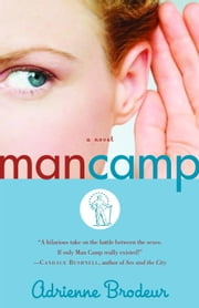 Man Camp - A Novel ebook by Adrienne Brodeur