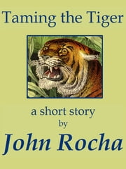 Taming The Tiger ebook by John Rocha