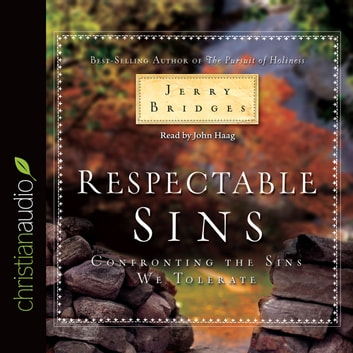Respectable Sins - Confronting the Sins We Tolerate audiobook by Jerry Bridges