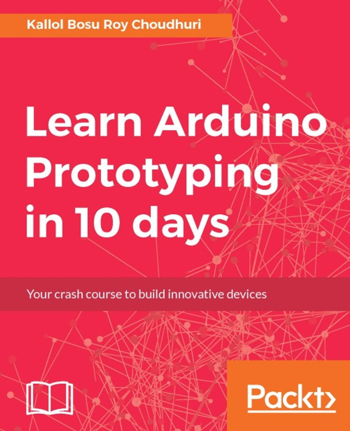 Learn arduino prototyping in 10 days ebook by kallol bosu roy learn arduino prototyping in 10 days ebook by kallol bosu roy choudhuri 9781788298544 rakuten kobo fandeluxe Image collections