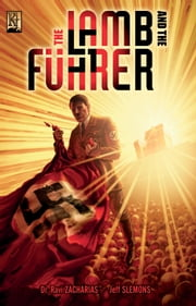 The Lamb and the Fuhrer ebook by Ravi Zacharias,Jeff Slemons