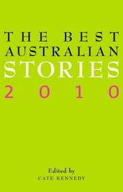 The Best Australian Stories 2010 ebook by Cate Kennedy