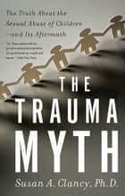 The Trauma Myth ebook by Susan A. Clancy