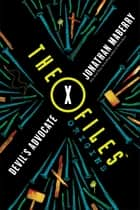 The X-Files Origins: Devil's Advocate ebook by Jonathan Maberry