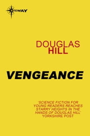 Vengeance ebook by Douglas Hill