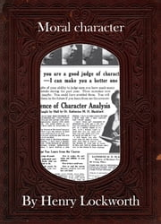 Moral character ebook by Henry Lockworth,Lucy Mcgreggor,John Hawk
