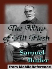 The Way Of All Flesh (Mobi Classics) ebook by Samuel Butler