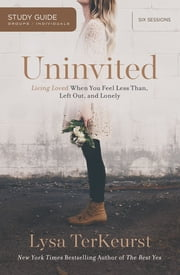 Uninvited Study Guide - Living Loved When You Feel Less Than, Left Out, and Lonely ebook by Kobo.Web.Store.Products.Fields.ContributorFieldViewModel