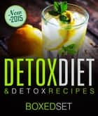 Detox Diet & Detox Recipes in 10 Day Detox ebook by Speedy Publishing