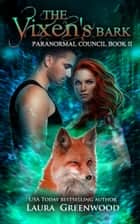 The Vixen's Bark - A Shifter Romance ebook by Laura Greenwood