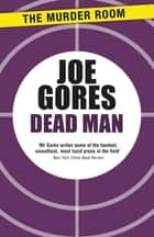 Dead Man ebook by Joe Gores