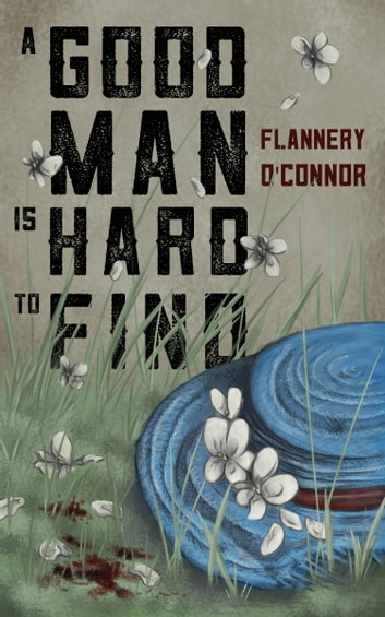 A Good Man is Hard to Find ebook by Flannery O'Connor