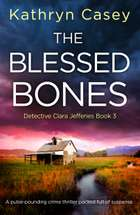 The Blessed Bones - A pulse-pounding crime thriller packed full of suspense ebook by