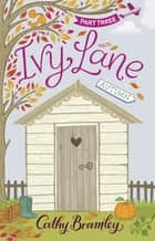 Ivy Lane: Part 3 - Autumn ebook by Cathy Bramley