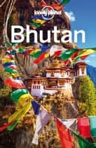 Lonely Planet Bhutan ebook by Lonely Planet, Lindsay Brown, Bradley Mayhew