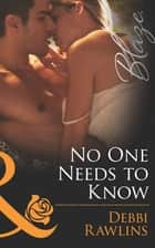 No One Needs to Know (Mills & Boon Blaze) (Made in Montana, Book 5) ebook by Debbi Rawlins