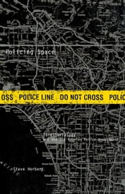 Policing Space - Territoriality and the Los Angeles Police Department ebook by Steve Herbert
