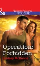 Operation: Forbidden (Mills & Boon Intrigue) ebook by Lindsay McKenna