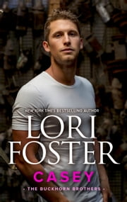 Casey - A Family Saga Reunion Romance ebook by Lori Foster