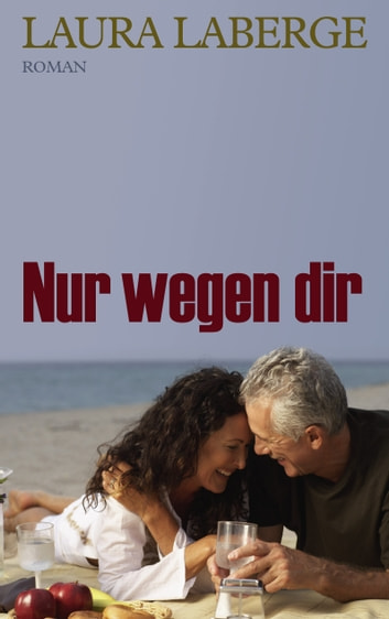Nur wegen dir - Roman ebook by Laura Laberge