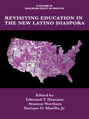Revisiting Education in the New Latino Diaspora ebook by Hamann, Edmund T.