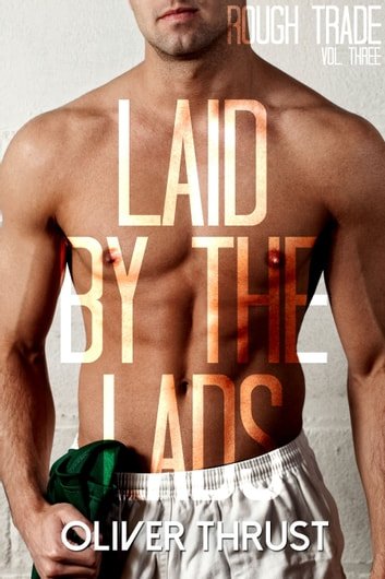 Laid by the Lads ebook by Oliver Thrust