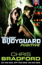 Bodyguard: Fugitive (Book 6) ebook by Chris Bradford