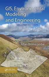 GIS, Environmental Modeling and Engineering, Second Edition ebook by Brimicombe, Allan