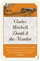 Death and the Maiden ebook by Gladys Mitchell