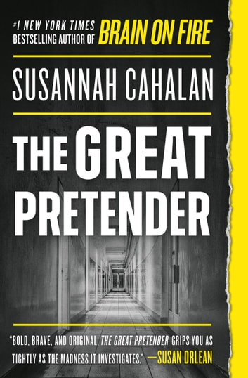The Great Pretender - The Undercover Mission That Changed Our Understanding of Madness ebook by Susannah Cahalan