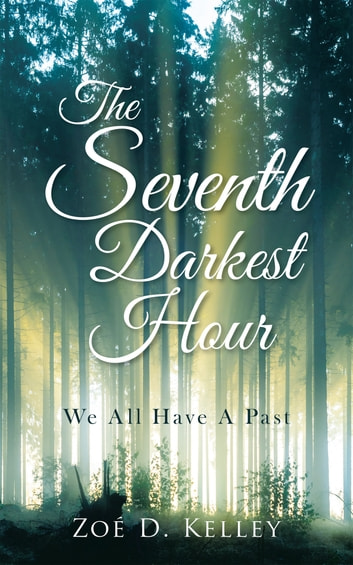 The Seventh Darkest Hour - We All Have a Past ebook by Zoé D. Kelley