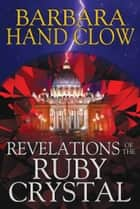 Revelations of the Ruby Crystal ebook by Barbara Hand Clow