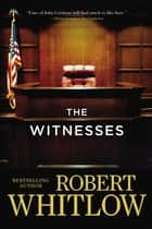 The Witnesses ebook by Robert Whitlow